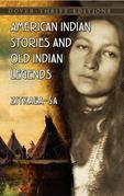 American Indian Stories and Old Indian Legends
