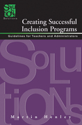 Creating Successful Inclusion Programs: Guidelines for Teachers and Administrators