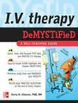 I.V. Therapy Demystified: A Self-Teaching Guide