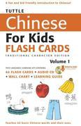 Tuttle Chinese for Kids Flash Cards Kit Vol 1 Traditional Ch: [Includes 64 Flash Cards, Downloadable Audio, Wall Chart & Learning Guide]