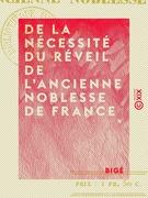 De la nécessité du réveil de l'ancienne noblesse de France