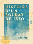 Histoire d'un soldat de 1870
