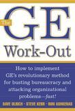 The GE Work-Out: How to Implement GE's Revolutionary Method for Busting Bureaucracy & Attacking Organizational Proble