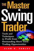 The Master Swing Trader: Tools and Techniques to Profit from Outstanding Short-Term Trading Opportunities: Tools and Techniques to Profit from Outstan