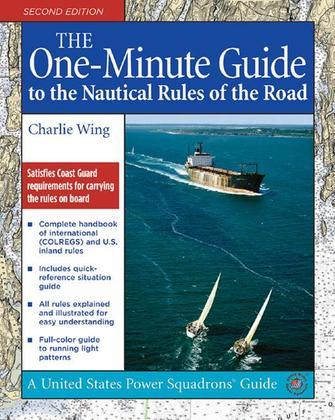 The One-Minute Guide to the Nautical Rules of the Road