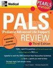 PALS (Pediatric Advanced Life Support) Review: Pearls of Wisdom, Third Edition: Pearls of Wisdom, Third Edition