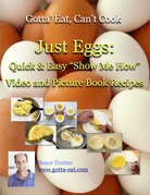 """Just Eggs: Quick & Easy """"Show Me How"""" Video and Picture Book Recipes"""
