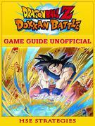 Dragon Ball Z Dokan Battle Game Guide Unofficial