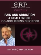 Pain and Addiction: A Challenging Co-Occuring Disorder