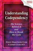 Understanding Codependency, Updated and Expanded: The Science Behind It and How to Break the Cycle