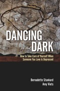 Dancing in the Dark: How to Take Care of Yourself When Someone You Love Is Depressed
