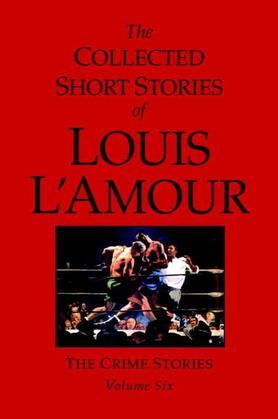 The Collected Short Stories of Louis L'Amour, Volume 6