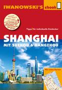 Shanghai mit Suzhou & Hangzhou - Reiseführer von Iwanowski