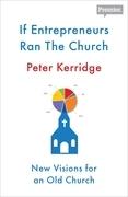 If Entrepreneurs Ran the Church