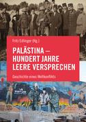 Palästina - Hundert Jahre leere Versprechen