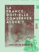 La France doit-elle conserver Alger ?