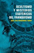 Ocultismo y misterios esotéricos del franquismo