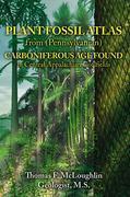 PLANT FOSSIL ATLAS from (Pennsylvanian) CARBONIFEROUS AGE FOUND in Central Appalachian Coalfields