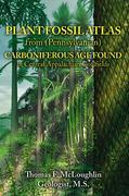 PLANT FOSSIL ATLAS from (Pennsylvanian) CARBONIFEROUS AGE FOUND in Central Appalachian Coalfields
