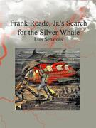 Frank Reade, Jr.'s Search for the Silver Whale