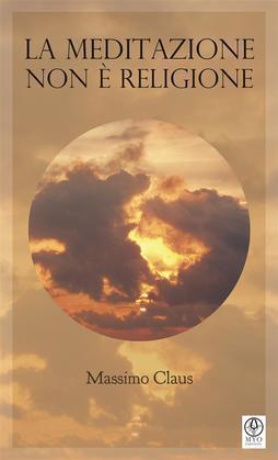 La Meditazione non e? religione