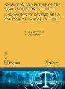 Innovation and Future of the Legal Profession in Europe / L'innovation et l'avenir de la profession d'avocat en Europe