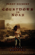 Countdown to Noah (Band 2): Unter Bestien