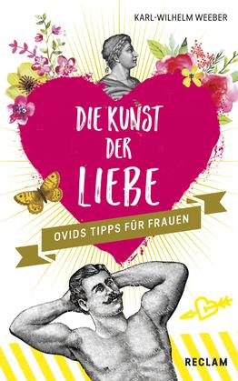 Die Kunst der Liebe: Ovids Tipps für Frauen / Ovids Tipps für Männer