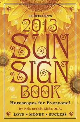 Llewellyn's 2013 Sun Sign Book: Horoscopes for Everyone