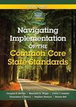 Navigating Implementation of the Common Core State Standards: Getting Ready for the Common Core Handbook Series
