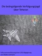 Die beängstigende Verfolgungsjagd über Teheran