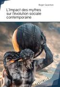 L'Impact des mythes sur l'évolution sociale contemporaine