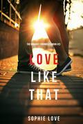 Love Like That (The Romance Chronicles—Book #2)