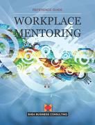 Workplace Mentoring: A Shea Reference Guide