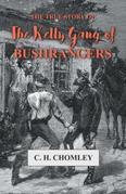 The True Story of The Kelly Gang of Bushrangers