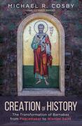 Creation of History: The Transformation of Barnabas from Peacemaker to Warrior Saint