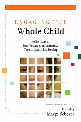 Engaging the Whole Child: Reflections on Best Practices in Learning, Teaching, and Leadership