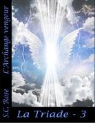 La Triade, tome 3: L'Archange vengeur