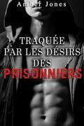 Traquée par les Désirs des Prisonniers