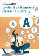 La vita di un insegnante dalla A… alla Zeta