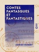 Contes fantasques et fantastiques