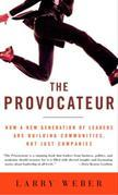 The Provocateur: Why Great Leaders are Educators, Entertainers, Sages, and Sherpa Guides, but notGenerals