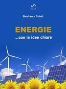 Energie ... con le idee chiare