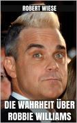 Die Wahrheit über Robbie Williams