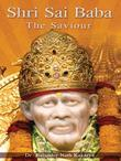 SHIRDI SAI BABA - The Saviour