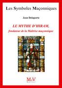 N. 77 - LE MYTHE D'HIRAM, FONDATEUR DE LA MAITRISE