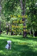 The World and the Mysteries: A Dog Asks, Why?