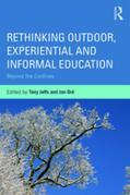Rethinking Outdoor, Experiential and Informal Education: Beyond the Confines