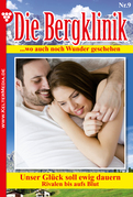 Die Bergklinik 9 - Arztroman
