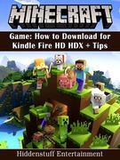 Minecraft Game: How to Download for Kindle Fire HD HDX + Tips